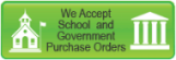 We Accept School & Govenment Purchase Orders
